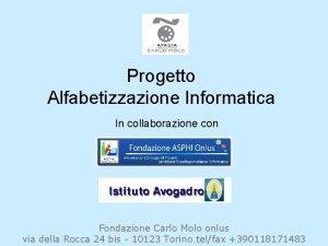 Progetto Alfabetizzazione Informatica In collaborazione con Fondazione Carlo