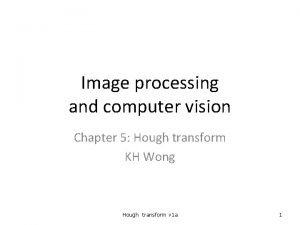 Image processing and computer vision Chapter 5 Hough