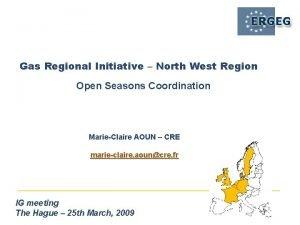 Gas Regional Initiative North West Region Open Seasons