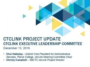 CTCLINK PROJECT UPDATE CTCLINK EXECUTIVE LEADERSHIP COMMITTEE December
