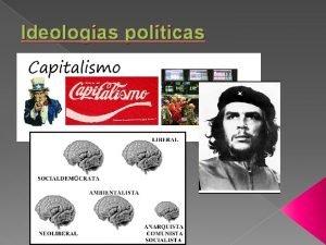 Ideologas polticas 1 El conservadurismo Conservadurismo A grandes
