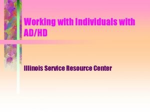 Working with Individuals with ADHD Illinois Service Resource