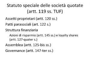 Statuto speciale delle societ quotate artt 119 ss
