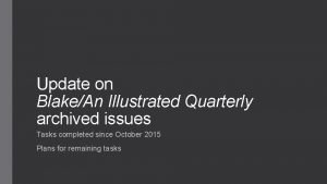 Update on BlakeAn Illustrated Quarterly archived issues Tasks