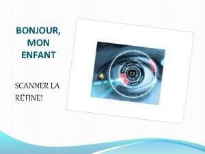 BONJOUR MON ENFANT SCANNER LA RTINE ACCS ACCEPT