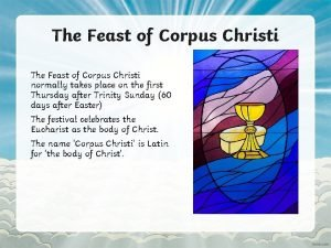 The Feast of Corpus Christi normally takes place