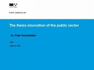 STATE CHANCELLOR The Swiss innovation of the public