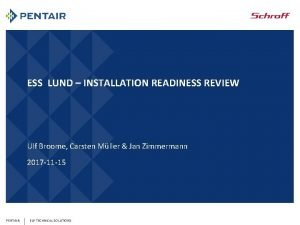 ESS LUND INSTALLATION READINESS REVIEW Ulf Broome Carsten