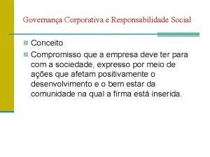 Governana Corporativa e Responsabilidade Social n Conceito n