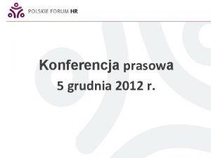 Konferencja prasowa 5 grudnia 2012 r KOSZTY PRACY