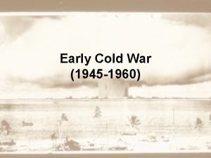 Early Cold War 1945 1960 Main IdeasEvents Potsdam