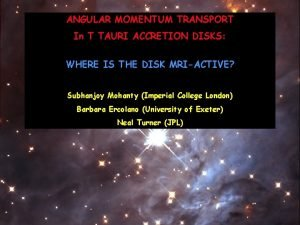 ANGULAR MOMENTUM TRANSPORT In T TAURI ACCRETION DISKS