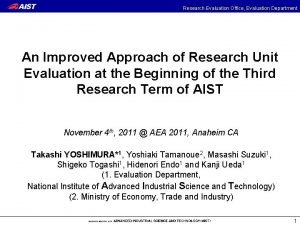 Research Evaluation Office Evaluation Department An Improved Approach