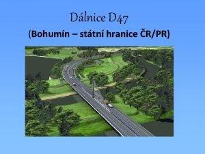 Dlnice D 47 Bohumn sttn hranice RPR Historie