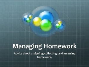 Managing Homework Advice about assigning collecting and assessing