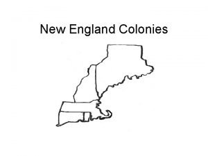 New England Colonies Connecticut Connecticut Founded 1636 by