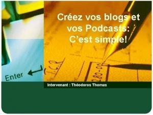 Crez vos blogs et vos Podcasts Cest simple