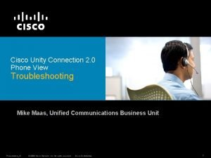 Cisco Unity Connection 2 0 Phone View Troubleshooting