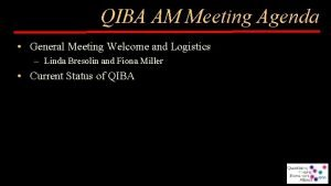 QIBA AM Meeting Agenda General Meeting Welcome and