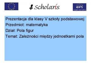 Prezentacja dla klasy V szkoy podstawowej Przedmiot matematyka