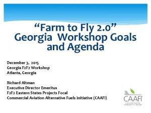 Farm to Fly 2 0 Georgia Workshop Goals