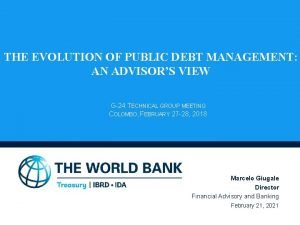 THE EVOLUTION OF PUBLIC DEBT MANAGEMENT AN ADVISORS