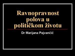 Ravnopravnost polova u politikom ivotu Dr Marijana Pajvani