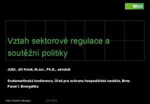 Vztah sektorov regulace a soutn politiky JUDr Ji