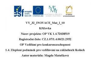 VY32INOVACEMatI10 Kovka Nzev projektu OP VK 1 4