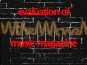 evaluation of music magazine Finished Magazine Pages Audience