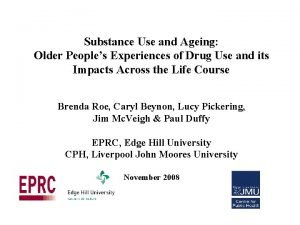 Substance Use and Ageing Older Peoples Experiences of