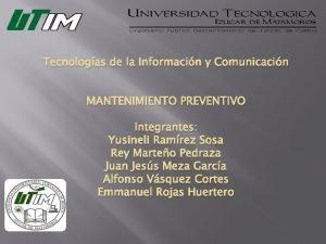 Tecnologas de la Informacin y Comunicacin MANTENIMIENTO PREVENTIVO