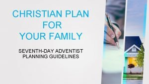 CHRISTIAN PLAN FOR YOUR FAMILY SEVENTHDAY ADVENTIST PLANNING