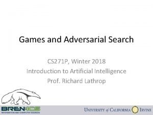 Games and Adversarial Search CS 271 P Winter