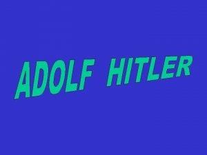 http www spiegel deinternationalzeitgeistrussianmpwantstobuyanddestroyhitlerhouseinbraunaua866737 html Adolf Hitler was