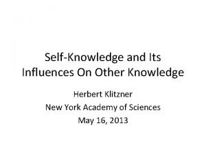 SelfKnowledge and Its Influences On Other Knowledge Herbert