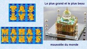 Le plus grand et le plus beau mausole