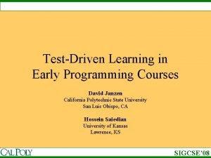 TestDriven Learning in Early Programming Courses David Janzen