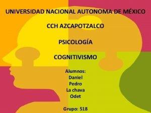 UNIVERSIDAD NACIONAL AUTONOMA DE MXICO CCH AZCAPOTZALCO PSICOLOGA