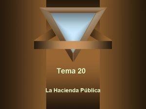 Tema 20 La Hacienda Pblica La Hacienda Pblica