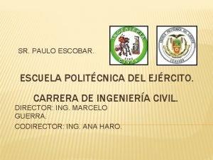 SR PAULO ESCOBAR ESCUELA POLITCNICA DEL EJRCITO CARRERA