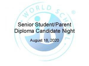 Senior StudentParent Diploma Candidate Night August 18 2020