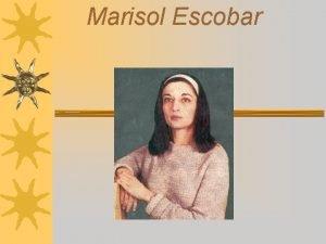 Marisol Escobar Marisols Life Information Born as Marisol