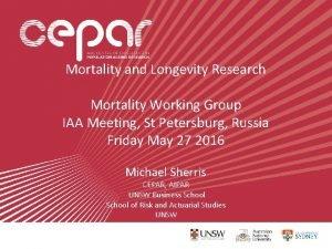 Mortality and Longevity Research Mortality Working Group IAA