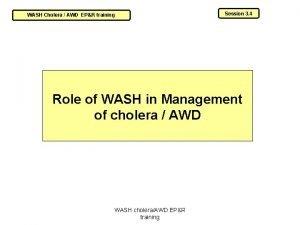 WASH Cholera AWD EPR training Session 3 4