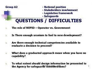 Group A 2 National position Stakeholders involvement Legislative