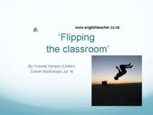www englishteacher co nz Flipping the classroom By