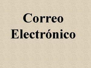 Correo Electrnico Introduccin Correo Electrnico Email Una de