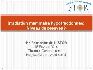 Irradiation mammaire hypofractionne Niveau de preuves 1re Rencontre