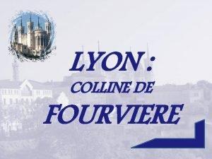 LYON COLLINE DE FOURVIERE Les armoiries de Lyon